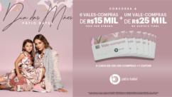 Dia das Mães Pátio Batel :: 6 vales-compras de R$ 15 mil + 1 vale-compras de R$ 25 mil